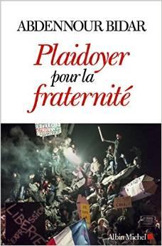 """""""Plaidoyer pour la fraternité"""", Abdennour Bidar"""