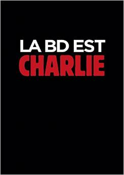 """""""La BD est Charlie"""", par un collectif de dessinateurs."""